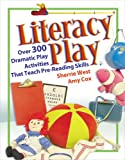 img - for Literacy Play : Over 300 Dramatic Play Activities that Teach Pre-Reading Skills book / textbook / text book