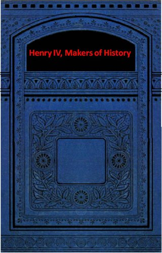 Henry IV, Makers of History