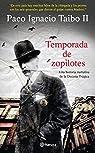 Temporada de zopilotes: Una historia narrativa de la Decena Trágica