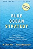 img - for W. C. Kim's,R. Mauborgne's Blue Ocean Strategy (Blue Ocean Strategy: How to Create Uncontested Market Space and Make Competition Irrelevant [Hardcover])(2005) book / textbook / text book