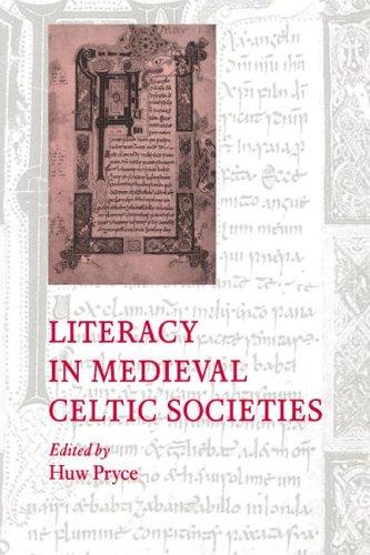 Literacy in Medieval Celtic Societies (Cambridge Studies in Medieval Literature)