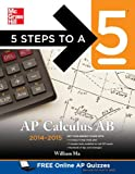 5 Steps to a 5 AP Calculus AB 2014-2015 (5 Steps to a 5 on the Advanced Placement Examinations Series)
