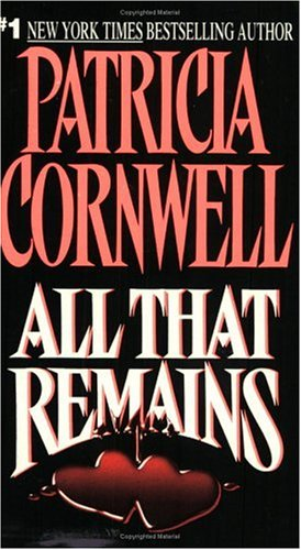 All That Remains (Kay Scarpetta Mysteries (Paperback)), Cornwell,Patricia