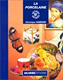 echange, troc Véronique Habègre - La Porcelaine : 101 astuces