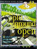 I Didn't Know That Quakes Split the Ground Open (Fact or fiction) (0749634073) by Oliver, Clare