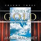 Ladies of Gold, Volume Three: The Remarkable Ministry of the Golden Candlestick Hörbuch von James Maloney Gesprochen von: Deb Thomas