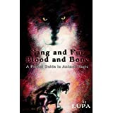 Fang and Fur, Blood and Bone: A Primal Guide to Animal Magic ~ Lupa