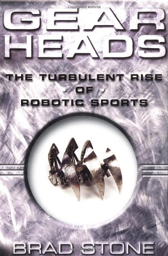 Gearheads: The Turbulent Rise of Robotic Sports