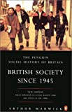 British Society Since 1945 (Penguin Social History of Britain) (0140249397) by Marwick, Arthur