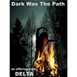 Dark Was The Pathby Delta