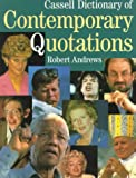 Cassell Dictionary of Contemporary Quotations (030435032X) by Andrews, Robert