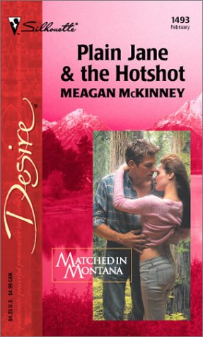 Plain Jane & the Hotshot  (Matched in Montana), MEAGAN MCKINNEY