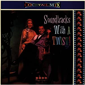 Cocktail Mix, Vol.4: Soundtracks With A Twist
