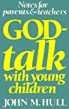 God-Talk with Young Children: Notes for Parents & Teachers