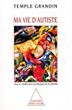 Ma vie d'autiste (French Edition) (2738102654) by Temple Grandin