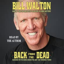 Back from the Dead Audiobook by Bill Walton Narrated by Bill Walton