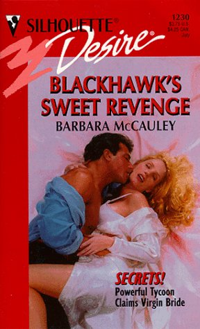 Image for Blackhawk'S Sweet Revenge (Secrets) (Silhouette Desire, 1230)