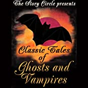 Classic Tales of Ghosts and Vampires | [Bram Stoker, Ambrose Bierce, Charles Dickens]