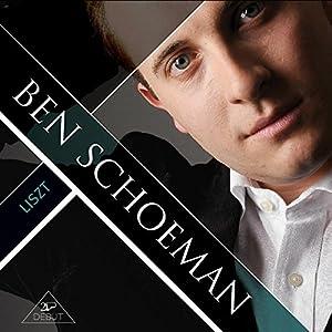 Ben Schoeman Plays Franz Liszt