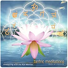 Tantric Meditations Seeds of Creation  by Karma Karuna Narrated by Karma Karuna