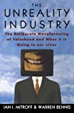 The Unreality Industry: The Deliberate Manufacturing of Falsehood and What It Is Doing to Our Lives (0195083989) by Mitroff, Ian I.