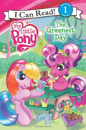 My Little Pony: The Greenest Day (I Can Read Book 1)