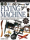 Eyewitness: Flying Machine (Eyewitness Books) (0789457660) by Nahum, Andrew