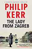 The Lady From Zagreb (Bernie Gunther Mystery Book 10)