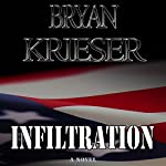 Infiltration | Bryan Krieser