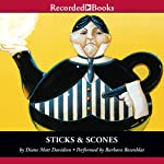 Sticks and Scones (       UNABRIDGED) by Diane Mott Davidson Narrated by Barbara Rosenblat