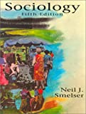 Sociology (5th Edition) (0130638358) by Smelser, Neil J.