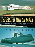 The Fastest Men on Earth: 100 Years of the Land Speed Record