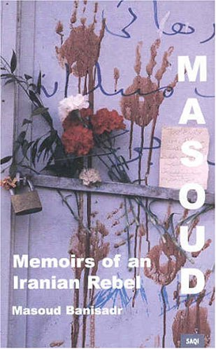 Masoud: Memoirs of an Iranian Rebel