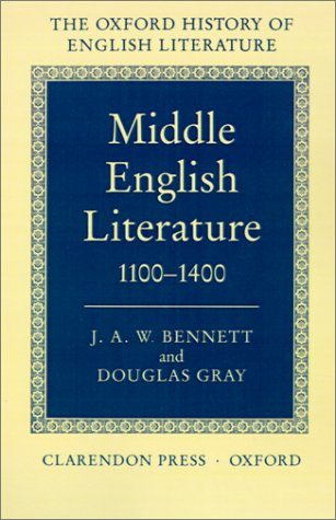Middle English Literature 1100-1400 (Oxford History of English Literature (New Version)), J. A. W. BENNETT