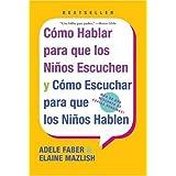 Adele Faber (Autor), Elaine Mazlish (Autor), Kimberly Ann Coe (Ilustrador)  571 días en el top 100 (17)Cómpralo nuevo:  EUR 9,75  EUR 9,26 10 de 2ª mano y nuevo desde EUR 4,57
