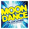Moondance - True Rave Anthems