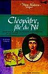 Cl�op�tre, fille du Nil : Egypte, 57-55 avant J.-C. par Saint-Dizier
