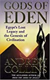 Gods of Eden: Egypt's Lost Legacy and the Genesis of Civilisation (0747258996) by Collins, Andrew