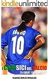 20 Great Italian Games (I Classici Del Calcio - 20 Great Italian Games Book 1) (English Edition)
