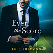 Even the Score Audiobook by Beth Ehemann Narrated by Christian Fox, Lucy Rivers