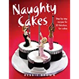 Naughty Cakesby Debbie Brown
