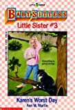 Karen's Worst Day (Baby-Sitters Little Sister, No. 3) (0590442996) by Martin, Ann M.
