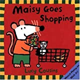 Maisy Goes Shopping ~ Lucy Cousins