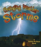 img - for Changing Weather: Storms (Nature's Changes) book / textbook / text book