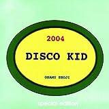 DISCO KID 2004