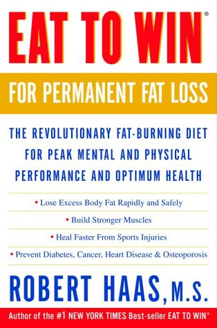 Eat To Win For Permanent Fat Loss: The Revolutionary Fat-Burning Diet For Peak Mental And Physical Performance And Optimum Health front-815914