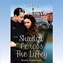 Shadow Across the Liffey Audiobook by Cathy Mansell Narrated by Granine Gillis