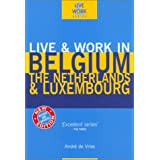 Live and Work in Belgium, the Netherlands and Luxembourg (Live & Work)by Andre de Vries