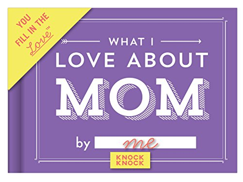 knock-knock-what-i-love-about-mom-fill-in-the-love-journal