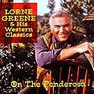 On the Ponderosa:Lorne Green & His We